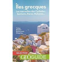 Iles grecques: Les merveilles des Cyclades:Santorin, Paros, Mykonos...