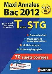Maxi Annales Bac 2012 Terminale STG : 70 Sujets corrigés