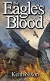 The Eagle's Blood (Caradoc Book 2) by Keith Nixon