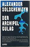 Solschenizyn, Alexander: Der Archipel Gulag. [Einzig autorisierte ?bers. aus dem Russ. von Anna Peturnig]. 1. Aufl. Bern [u.a.], Scherz, 1974. 8?. 606 (1) S. kart.