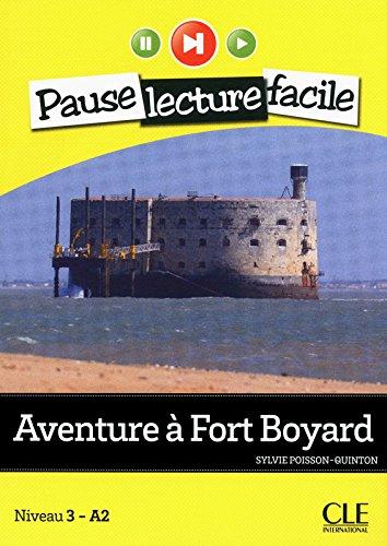 Aventure à Fort Boyard - Niveau 3-A2 - Pause lecture facile - Livre + CD