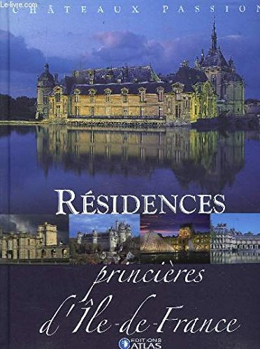 Résidences Princières D' Ile De France Chateaux passion par collectif (Relié)