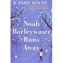 Noah Barleywater Runs Away by John Boyne (2012-07-05)