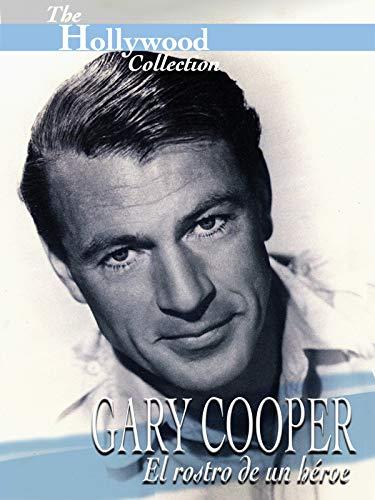 Hollywood Collection: Gary Cooper: El rostro de un héroe