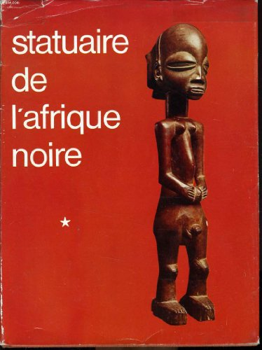 Statuaire de l'Afrique noire (A B C collection)