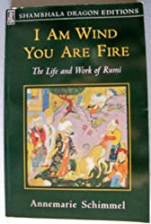 I am Wind, You are Fire: Life and Works of Rumi (Dragon Editions)