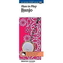 How to Play Banjo. Handy Guide --- Banjo - Manus, Morton --- Alfred Publishing