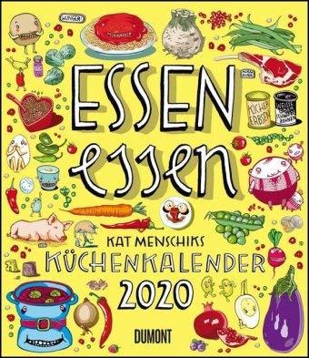 Essen essen - Kalender 2020 - DuMont-Verlag - Kat Menschik - Küchen- und Kunstkalender mit Lieblingsgerichten - 34,5 cm x 40 cm