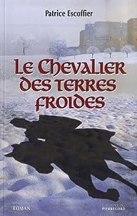 Le chevalier des terres froides par Patrice Escoffier