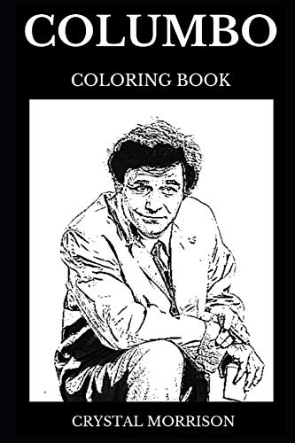 Columbo Coloring Book: Famous Peter Falk and Legendary LA Homicide Detective, Classical Show and Iconic Drama Star Inspired Adult Coloring Book (Columbo Books, Band 0)