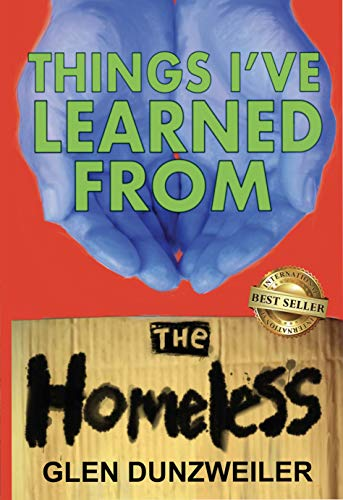 Things I've Learned From The Homeless (English Edition)