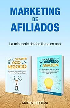 Marketing de afiliados: Aprende a monetizar un blog y a crear una tienda online de [Fedriani, Marta]