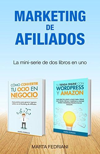Marketing de afiliados: Aprende a monetizar un blog y a crear una tienda online por Marta Fedriani
