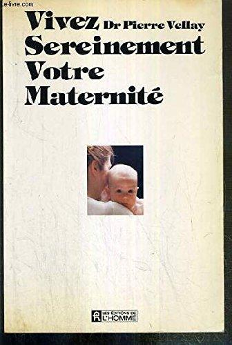 Vivez sereinement votre maternité