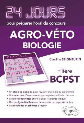 Biologie 24 Jours pour Préparer l'Oral du Concours Agro-Véto Filière BCPST par Caroline Seigneurin