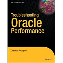 (Troubleshooting Oracle Performance (New)) By Antognini, Christian (Author) Hardcover on (07 , 2008)
