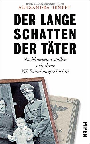 Der lange Schatten der Täter: Nachkommen stellen sich ihrer NS-Familiengeschichte