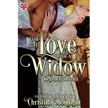 For The Love Of A Widow: Regency Novella (English Edition)