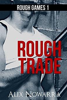 Rough Trade (Rough Games 1) (gay erotic spanking short story) (English Edition) di [Nowarra, Alix]
