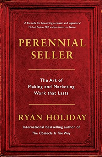 Perennial Seller: The Art of Making and Marketing Work that Lasts (English Edition)
