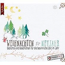 Weihnachten & Neujahr - Gedichte und Geschichten für die besinnliche Zeit im Jahr
