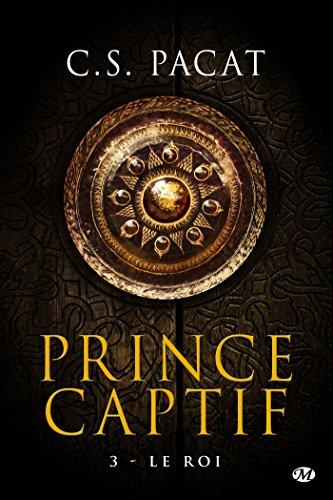 Le Roi: Prince Captif, T3 par C.S. Pacat