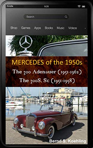 Mercedes-Benz, The 1950s, 300 and 300S, Sc with chassis number, data card explanation: From the 300 W186, W189 Adenauer Sedan to the 300Sc W188 Roadster (English Edition)