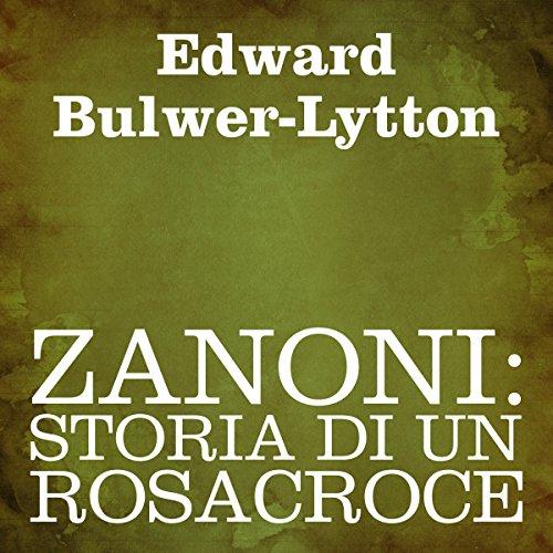 Zanoni: Storia di un Rosacroce | Edward Bulwer-Lytton