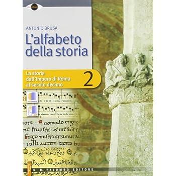 L'alfabeto Della Storia. Per Le Scuole Superiori. Con Espansione Online: 2