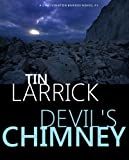 Devil's Chimney by Tin Larrick