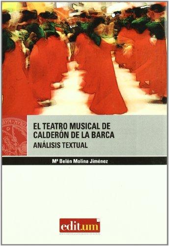 El teatro musical de Calderon de la Barca / The Musical Theater of Calderon de la Barca: Analisis textual / Textual analysis