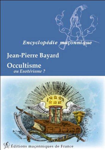 Occultisme ou Esotérisme ? par Jean-Pierre Bayard