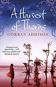 A Harvest of Thorns by [Addison, Corban]