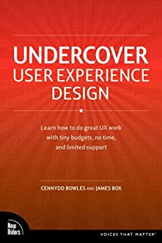 Undercover User Experience Design (Voices That Matter) by [Bowles, Cennydd, Box, James]