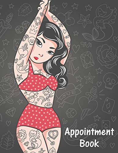Appointment Book: Pin Up Girl Style Daily Planner for Tattoo Artists, Salons, Hair Stylists, Nail Technicians, Estheticians, Makeup Artists and more with 15 Minute Increments to Schedule Your Clients!