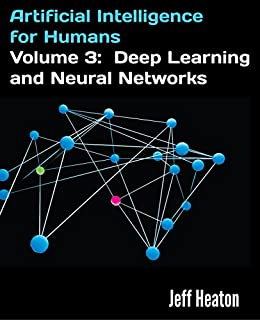 Artificial Intelligence for Humans, Volume 3: Deep Learning and Neural Networks by [Heaton, Jeff]