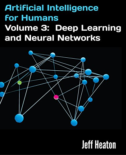 Artificial Intelligence for Humans, Volume 3: Deep Learning and Neural Networks (English Edition)
