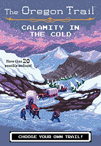 Calamity in the Cold (The Oregon Trail Book 8) Descargar PDF Gratis