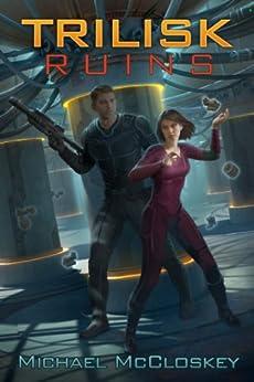 The Trilisk Ruins (Parker Interstellar Travels Book 1) (English Edition) par [McCloskey, Michael]