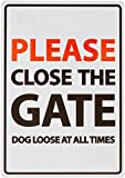 Please Close the Gate Dog Loose At All Times Sign