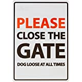 Please Close The Gate Dog Loose at All Times Plastic Sign