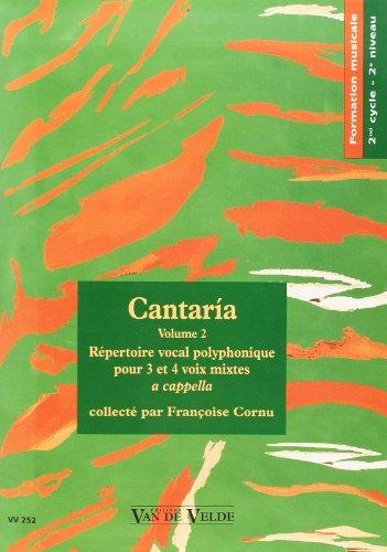 Cantaria, volume 2 : Répertoire vocal polyphonique pour 3 et 4 voix mixtes a cappella