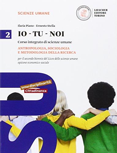 Io-tu-noi. Psicologia e metodologia. Per le Scuole superiori. Con e-book. Con espansione online: 2