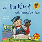 Maxi Pixi 268: Wie Jim Knopf nach Lummerland kam