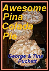 Awesome Pina Colada Pie (Recipe Demo Books) (English Edition)