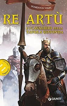 Re art e i cavalieri della tavola rotonda mitologica ebook domenico volpi s baraldi - Re artu ei cavalieri della tavola rotonda ...
