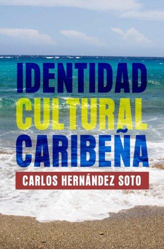 Identidad cultural caribeña y otros ensayos antropológicos por Carlos Hernández Soto