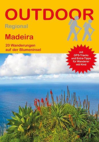 Madeira: 20 Wanderungen auf der Blumeninsel (Outdoor Regional)