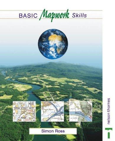 Basic Mapwork Skills by Ross, Simon (2003) Spiral-bound