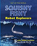Squishy, Fishy Robot Explorers (Out Of This World) (English Edition)